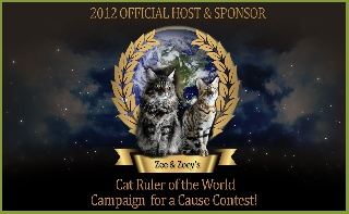 Zee & Zoey's Chronicle Connection Blog Announces First Annual Cat Ruler of the World Campaign for a Cause Contest Extravaganza!