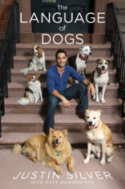 Pre-Order Language of Dogs Book Now from Popular Dog Trainer and Television Personality Justin Silver, Available for Sale September 23